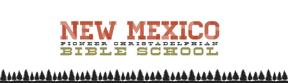 New Mexico Pioneer Christadelphian Bible School